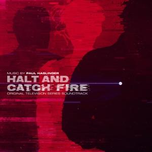Paul Haslinger - Halt and Catch Fire (Original Television Series Soundtrack)