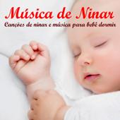Música de Ninar, Canções de Ninar e Música para Bebê Dormir