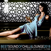 Best Sound of Chill & Lounge 2018 (33 Chillout Downbeat Songs with Ibiza Mallorca Feeling)