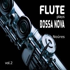Flute Plays Bossa Nova Vol.2