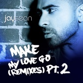Make My Love Go (feat. Sean Paul) [The Remixes], Pt. 2 - Single