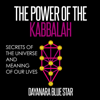 Dayanara Blue Star - The Power of the Kabbalah: Secrets of the Universe and Meaning of Our Lives (Unabridged) artwork