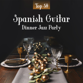 Spanish Guitar Dinner Jazz Party: Top 50 Instrumental Background for Restaurant, Smooth Romantic Acoustic Guitar Jazz