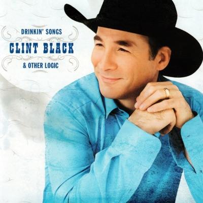 Drinkin' Songs & Other Logic - Clint Black