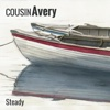 Steady - Cousin Avery