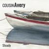 Steady - Cousin Avery