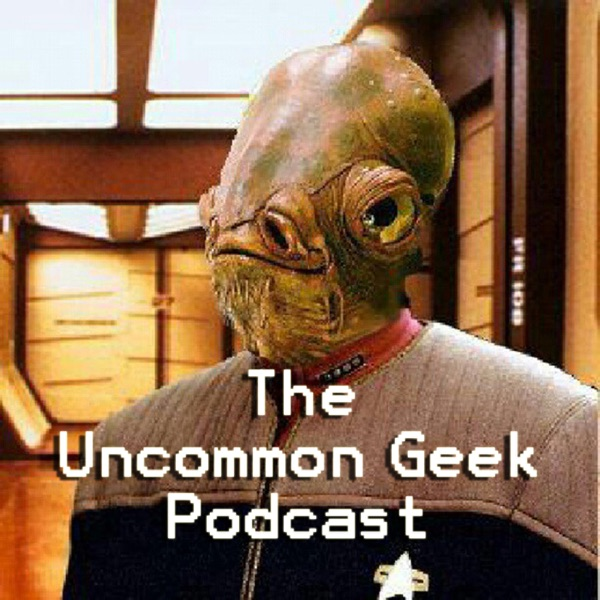The Uncommon Geek Podcast