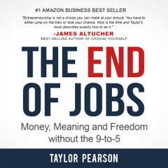 The End of Jobs: Money, Meaning and Freedom Without the 9-to-5 (Unabridged)