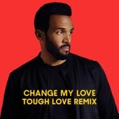 Change My Love (Tough Love Remix) - Single