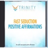 Fast Seduction Affirmations - EP - Trinity Affirmations