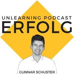 Unlearning Podcast | Wirtschaft |Erfolg | Unternehmertum | Marketing | Für eine Karriere und Leben, das du liebst | Mit Gunnar