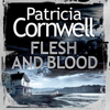 Patricia Cornwell - Flesh and Blood: (Kay Scarpetta 22) (Unabridged) artwork
