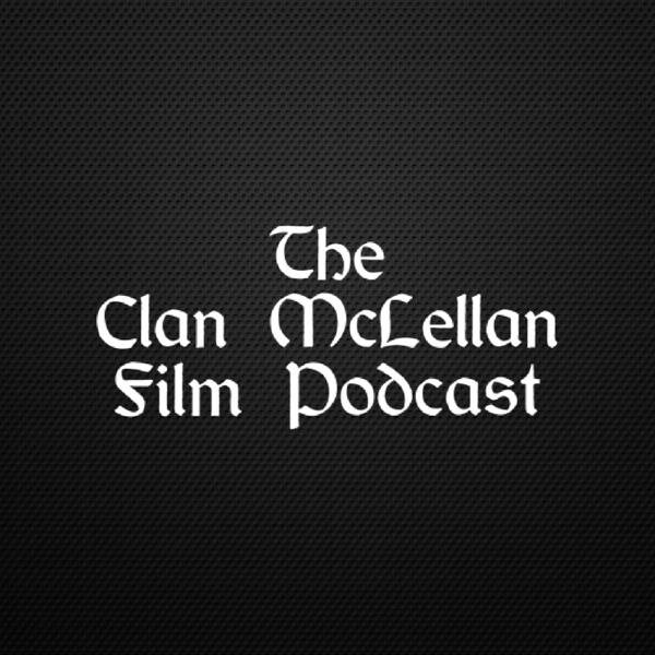 The Clan McLellan Film Podcast