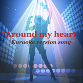 Around My Heart (Karaoke version)