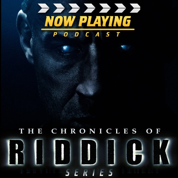 Now Playing: The Riddick Movie Retrospective Series
