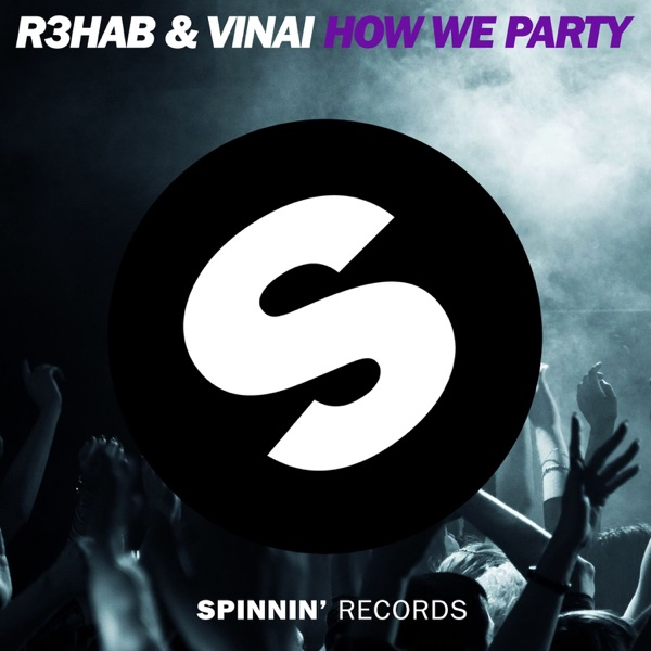 R3hab & Vinai mit How We Party