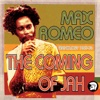 The Coming of Jah: Max Romeo Anthology 1967-76 - Max Romeo