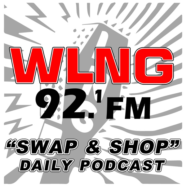 WLNG's Swap And Shop Daily Podcast