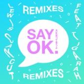 Lewis Cancut - Say Ok (feat. TIGARAH)