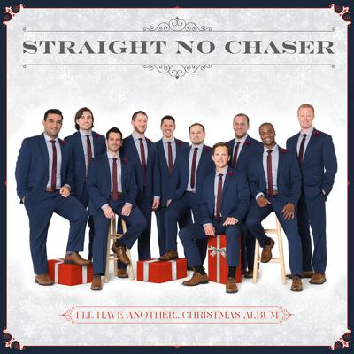 Straight No Chaser - I'll Have Another...Christmas Album Lyrics