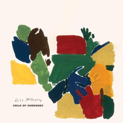 Child of Somebody - Ross McHenry album