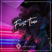 First Time - DJ CHRISTOPHER