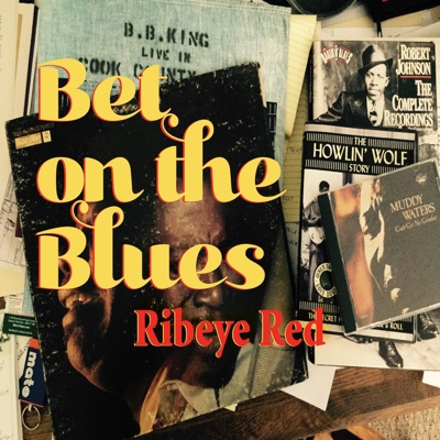 Bet on the Blues - Single - Ribeye Red album
