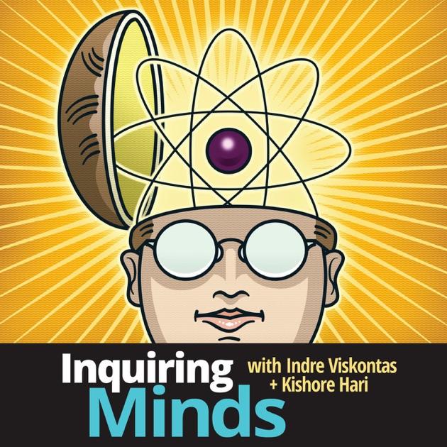 Inquiring Minds de Indre Viskontas & Kishore Hari en Apple