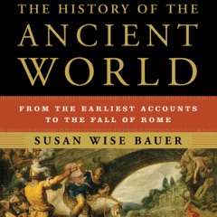 The History of the Ancient World: From the Earliest Accounts to the Fall of Rome (Unabridged)