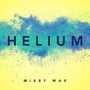 Mikey Wax - Helium
