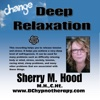 Personal Growth Using Hypnosis Deep Relaxation P004 - EP - Sherry M Hood