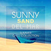 Sunny Sand del Mar: Summer Chill Collection – The Best Music for Miami Beach Party, Ibiza Opening Music, Lounge Poolside Bar del Sol Hits & Chillout Experience Sets