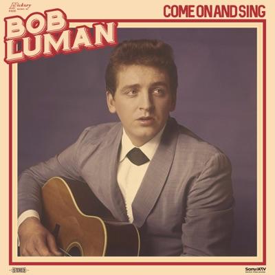 Come on and Sing - Bob Luman