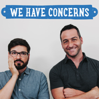 Podcast cover art for We Have Concerns