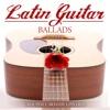 Latin Guitar Ballads - Grupo Cuarto de Control