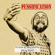 Pussification: The Effeminization of the American Male (Unabridged)
