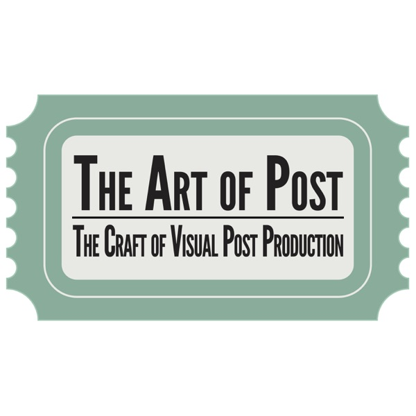 The Art of Post: The Craft of Visual Post Production