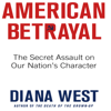 Diana West - American Betrayal: The Secret Assault on Our Nation's Character (Unabridged)  artwork
