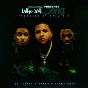 Who Ya Gang (feat. 21 Savage & Jimmy Wopo) - Single Mp3 Download