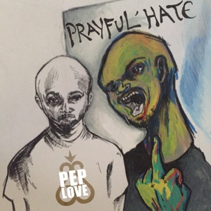 Prayful Hate - Single - Pep Love - Pep Love