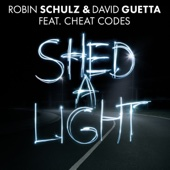 Shed a Light (feat. Cheat Codes) - Robin Schulz & David Guetta