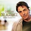 Christian Delagrange - Tu Dois Venir