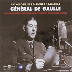General de Gaulle : Anthologie des discours 1940-1969
