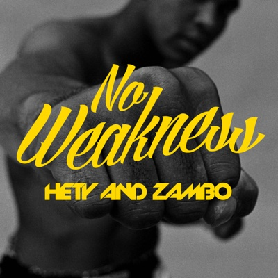 No Weakness - Single - Hety and Zambo album