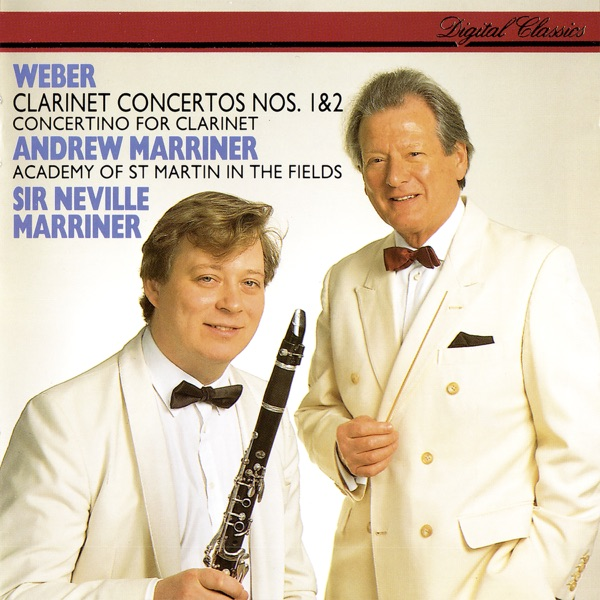 Academy of St. Martin in the Fields, Sir Neville Marriner & Andrew Marriner - Weber: Clarinet Concertos & Concertino album wiki, reviews