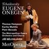 Tchaikovsky: Eugene Onegin, Op. 24 (Recorded Live at The Met - February 14, 2009), The Metropolitan Opera, Thomas Hampson, Karita Mattila, Piotr Beczala & Jiří Bělohlávek