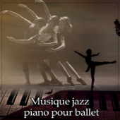 Musique jazz piano pour ballet: Musique de ballet pour la danse sur les pointes, Cours de danse moderne, Contemporaine et danse, Tango et musique sensuelle, La danseuse classique