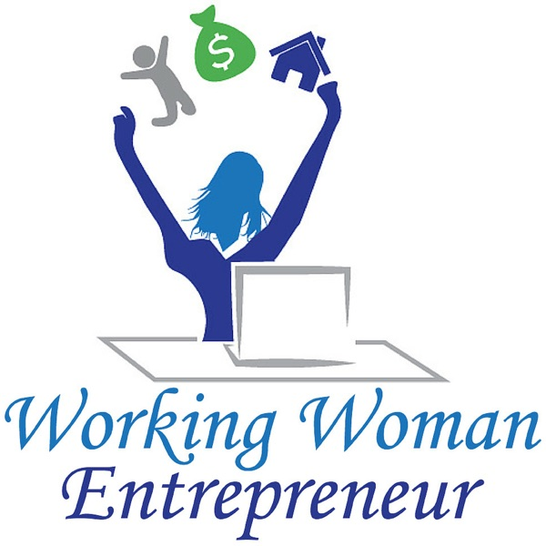 Working Woman Entrepreneur |Successful Women Entrepreneurs Empowering You To Gain and Maintain the Freedom To Live The Life T