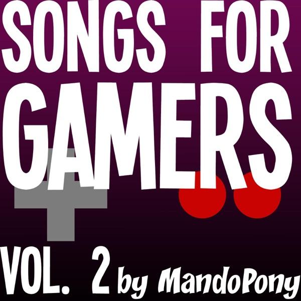 MandoPony - Songs for Gamers, Vol. 2 album wiki, reviews