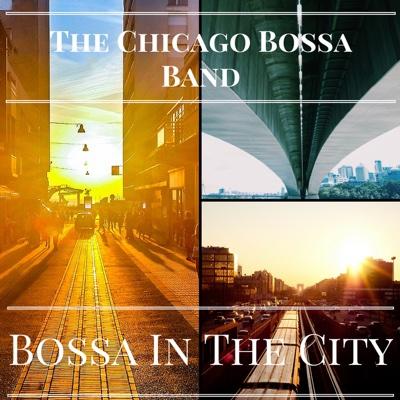 Bossa In the City - The Chicago Bossa Band album
